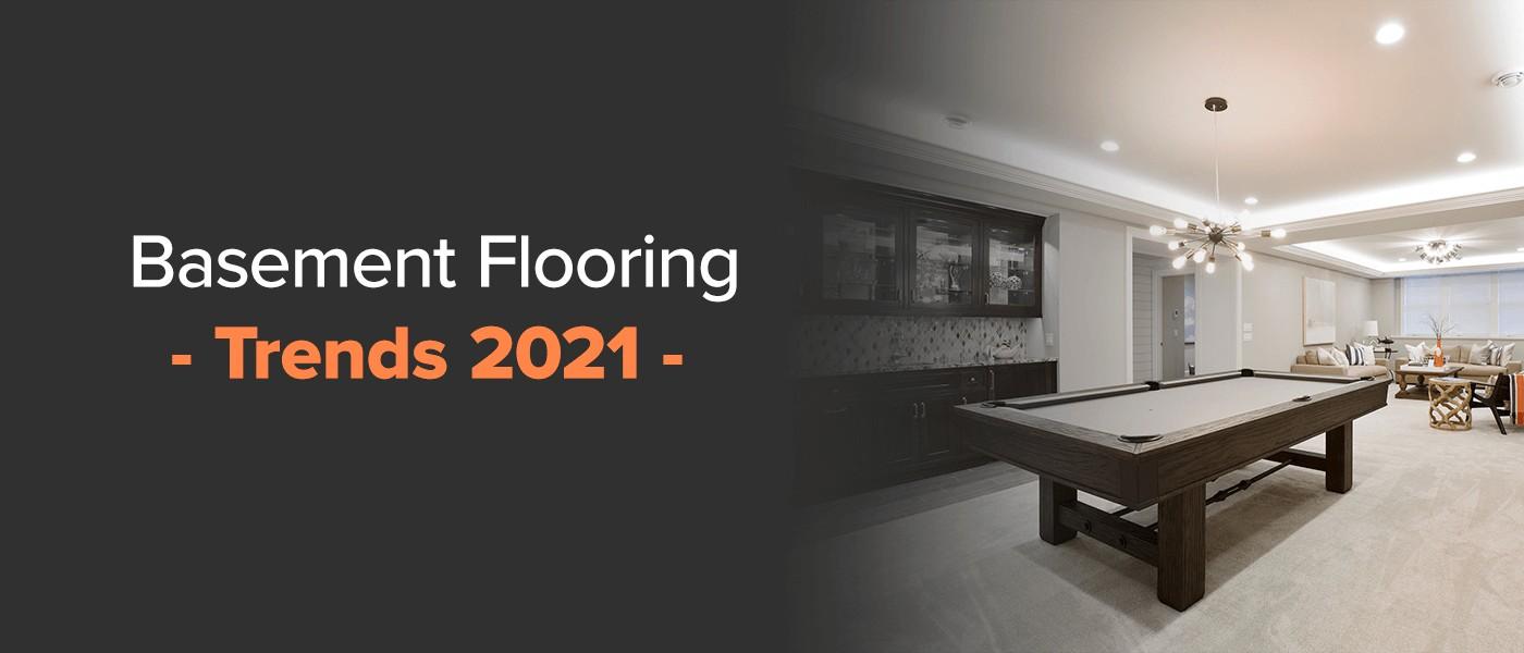 Basement Flooring Trends 2021