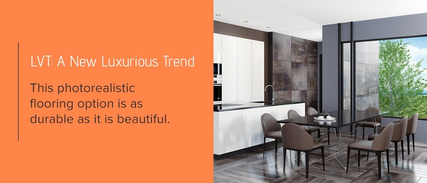 LVT: A New Luxurious Trend